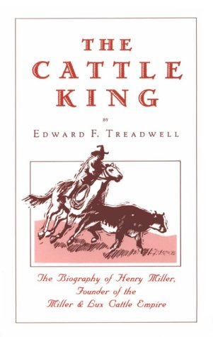 9780934136105: The Cattle King: A Dramatized Biography