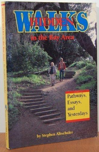 Hidden Walks in the Bay Area: Pathways,: Stephen Altschuler