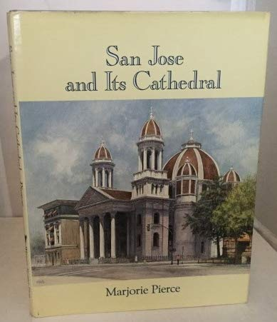 San Jose and Its Cathedral