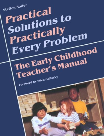 9780934140614: Practical Solutions to Practically Every Problem: The Early Childhood Teacher's Manual