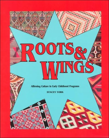 9780934140638: Roots and Wings: Affirming Culture in Early Childhood Programs