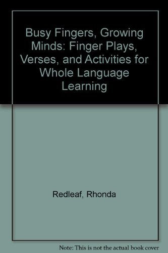 Busy Fingers, Growing Minds: Finger Plays, Verses and Activities for Whole Language Learning: Rhoda...