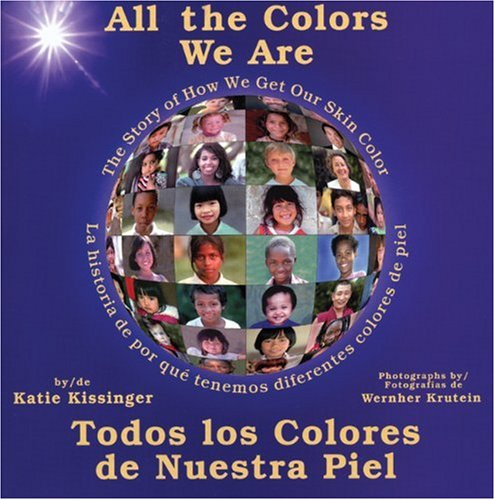 9780934140805: All the Colors We Are: Todos los colores de nuestra piel/The Story of How We Get Our Skin Color (Spanish Edition)