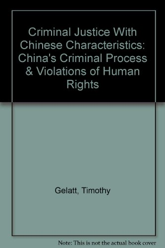 9780934143639: Criminal Justice With Chinese Characteristics: China's Criminal Process & Violations of Human Rights