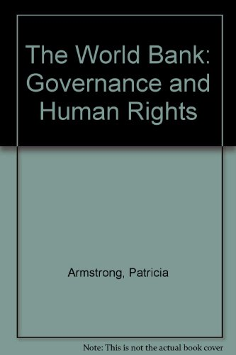 The World Bank: Governance and Human Rights (093414365X) by Patricia Armstrong