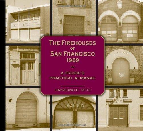 9780934145329: The FireHouses Of San Francisco 1989:A Probie's Practical Almanac