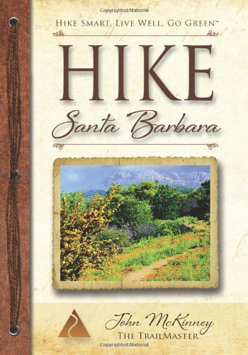 9780934161459: HIKE Santa Barbara: Best Day Hikes in the Canyons and Foothills, Santa Ynez Valley, Too! (Trailmaster Pocket Guide Series) (Volume 1)