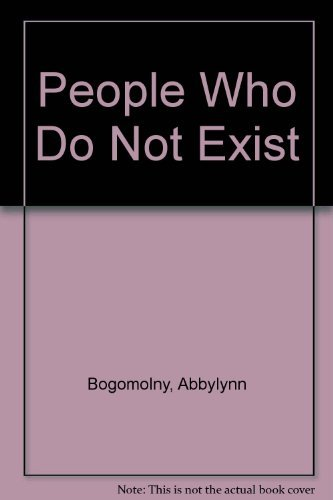 People Who Do Not Exist: Poems by: Bogomolny, Abby