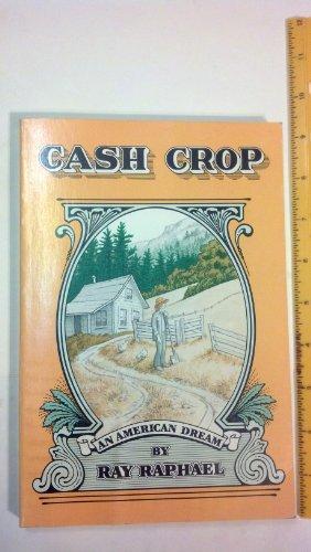 Cash Crop: An American Dream: Ray Raphael