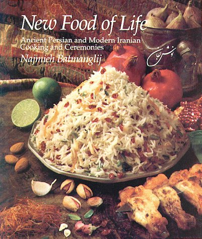 9780934211345: New Food of Life: Ancient Persian and Modern Iranian Cooking and Ceremonies