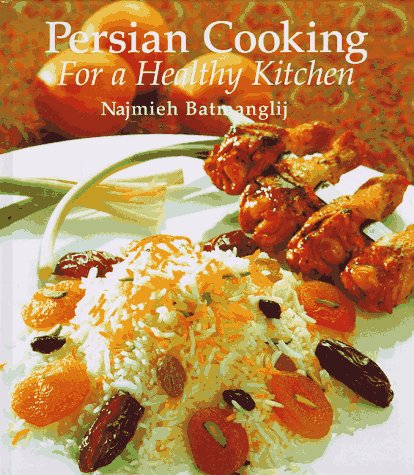 9780934211406: Persian Cooking for a Healthy Kitchen: Healthy Persian Recipes for Today's Kitchen