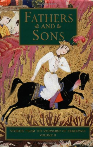 9780934211536: Fathers and Sons: Stories from the Shahnameh of Ferdowsi, Vol. 2 (v. 2)