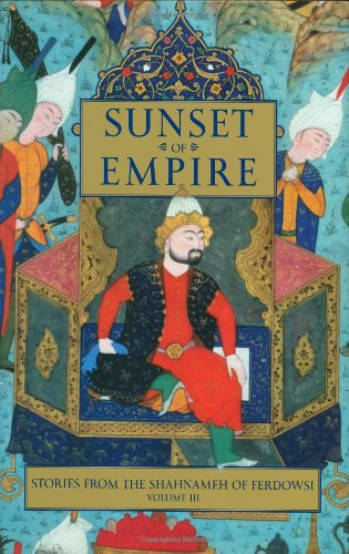 9780934211680: Sunset of Empire: Stories from the Shahnameh of Ferdowsi, Vol. 3