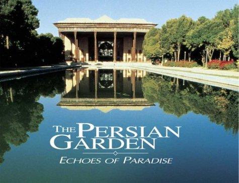 The Persian Garden: Echoes of Paradise: Mehdi Khansari; M.