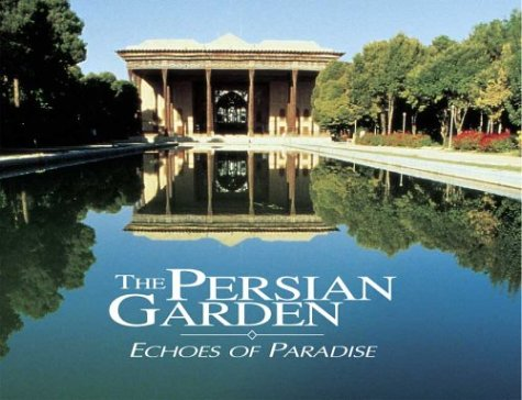 9780934211758: The Persian Garden: Echoes of Paradise