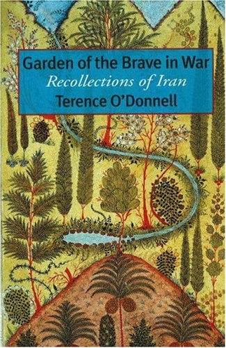 9780934211802: Garden of the Brave in War: Recollections of Iran