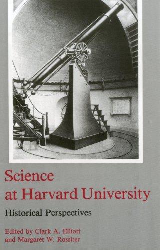 Science at Harvard University: Historical Perspectives (Hardback): Clark A. Elliott
