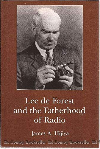 9780934223232: Lee De Forest and the Fatherhood of Radio