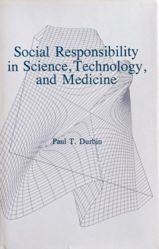 Social Responsibility in Science, Technology, and Medicine: Durbin, Paul T.