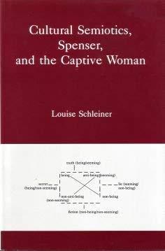 Cultural Semiotics, Spenser, and the Captive Woman: Schleiner, Louise