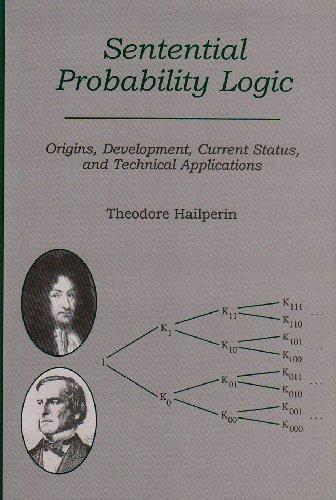 Sentential Probability Logic: Origins, Development, Current Status, and Technical Applications: ...
