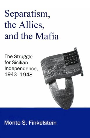 9780934223515: Separatism, the Allies and the Mafia: The Struggle for Sicilian Independence 1943-1948
