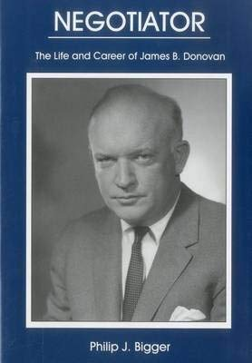 9780934223850: Negotiator: The Life And Career of James B. Donovan