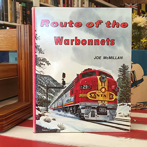 Route of the Warbonnets: A Contemporary Look at the Santa Fe: McMillan, Joe