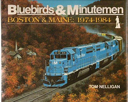 Bluebird & Minuteman: Boston & Maine: 1974-1984: Nelligan, Tom