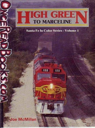 9780934228169: High Green to Marceline - Santa Fe in Color Series, Vol. 1