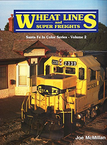 Wheat Lines and Super Freights : Santa Fe in Color Series. Volume 2