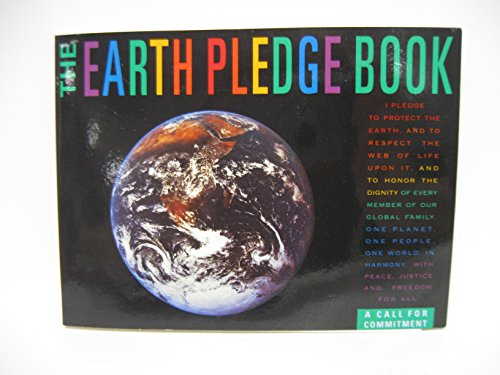 9780934239257: The Earth Pledge Book: A Call for Commitment