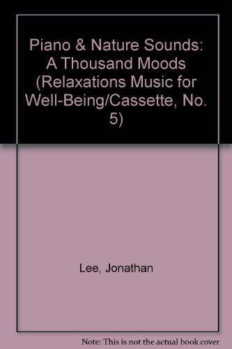 9780934245050: Piano & Nature Sounds: A Thousand Moods (Relaxations Music for Well-Being/Cassette, No. 5)