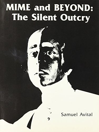Mime and Beyond: The Silent Outcry