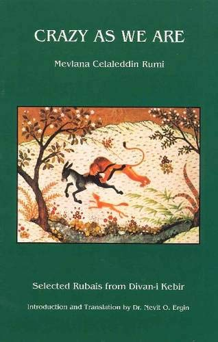 Crazy as We Are : Selected Rubais: Mevlana Celaleddin Rumi