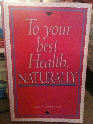 9780934252416: To Your Best Health, Naturally