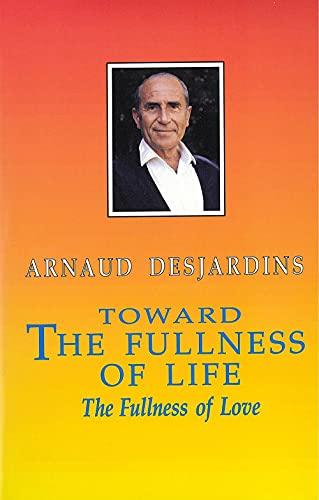 9780934252553: Toward the Fullness of Life: The Fullness of Love