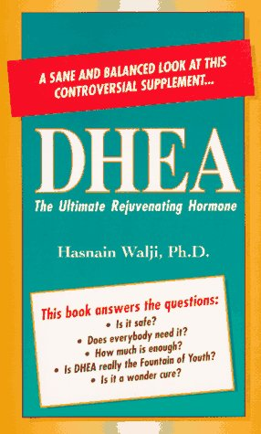 9780934252706: DHEA: The Ultimate Rejuvenating Hormone