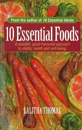 9780934252744: 10 Essential Foods: A Sensible, Good Humored Approach to Vitality, Health and Well Being