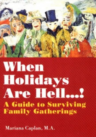 9780934252775: When Holidays Are Hell!: A Guide to Surviving Family Gatherings