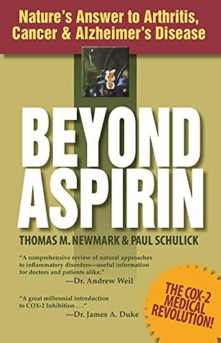 9780934252829: Beyond Aspirin: Nature's Answer to Arthritis, Cancer & Alzheimer's Disease: Nature's Answer to Arthritis, Cancer and Alzheimer's Disease