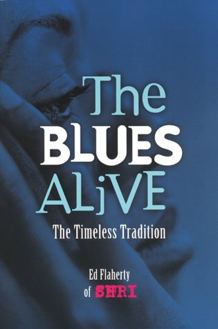 The Blues Alive: A Timeless Tradition: Flaherty, Ed