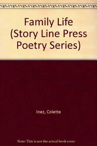 Family Life (Story Line Press Poetry Series): Colette Inez