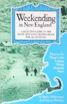 Weekending in New England: A Selective Guide: Wittemann, Betsy and