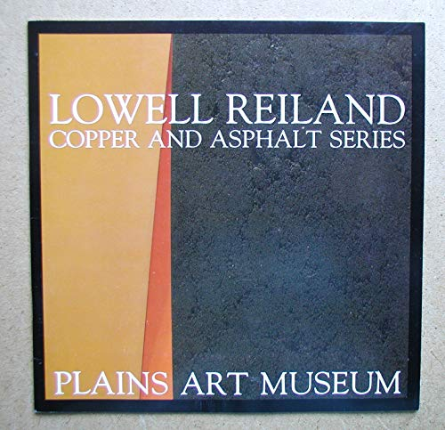 Lowell Reiland Copper and Asphalt Series: 1977-87: Reiland Lowell) Towle