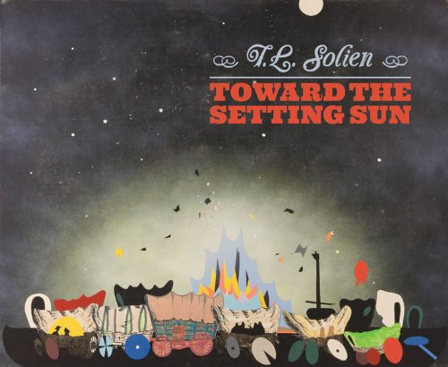 T. L. Solien: Toward the Setting Sun: Sheehy, Colleen J.