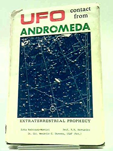 UFO Contact from Andromeda: Prophecies of an: Montiel, Zitha Rodriguez;