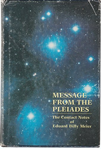 Message From the Pleiades: The Contact Notes: Wendelle C. Stevens;