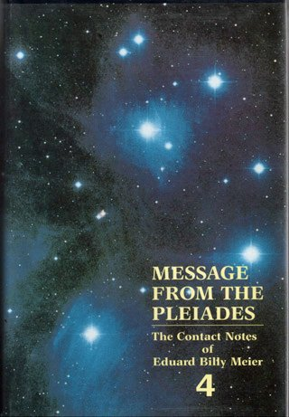Message from the Pleiades: The Contact Notes: Wendelle C. Stevens