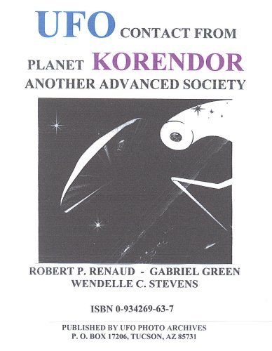 9780934269636: UFO CONTACT FROM PLANET KORENDOR: ANOTHER ADVANCED SOCIETY Volume One (UFO CONTACT SERIES, 17)